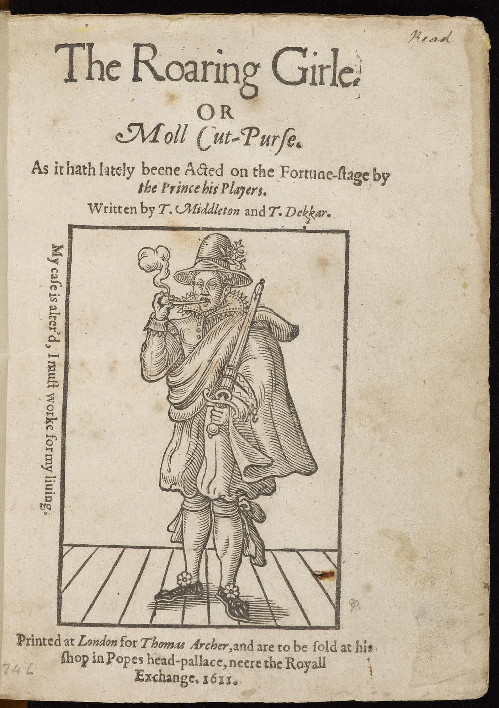 Thomas Dekker, The roaring girle, or Moll Cut-purse