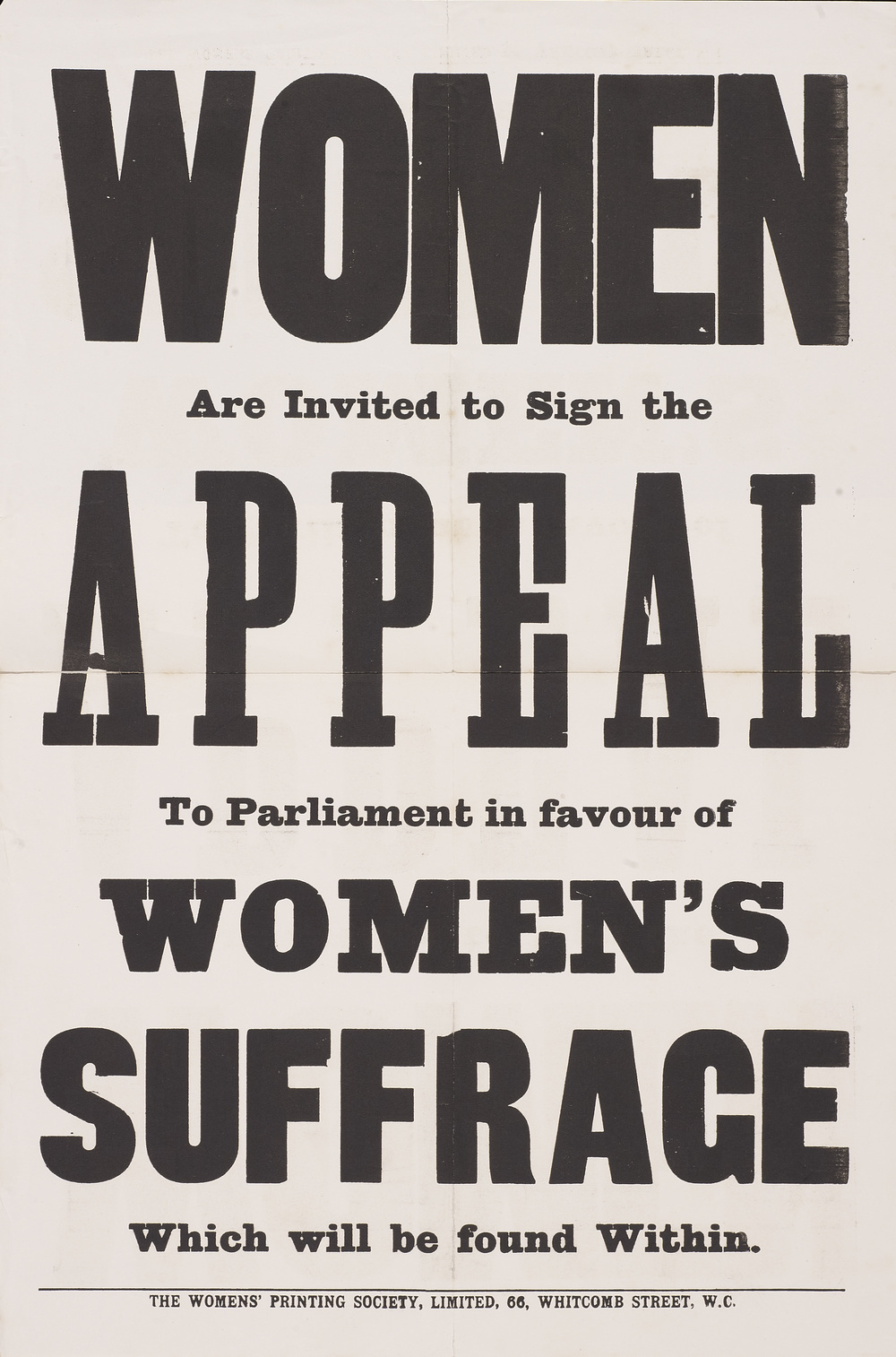 Poster, Women are invited to sign the appeal to Parliament in favour of Women's Suffrage, c. 1910